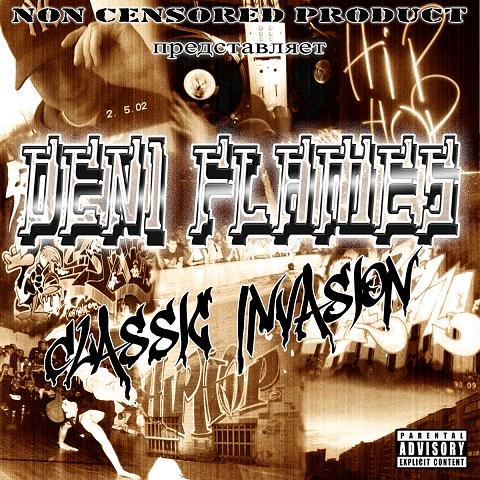 Deni Flames - Classic Invasion (The Mixtape)(2010)